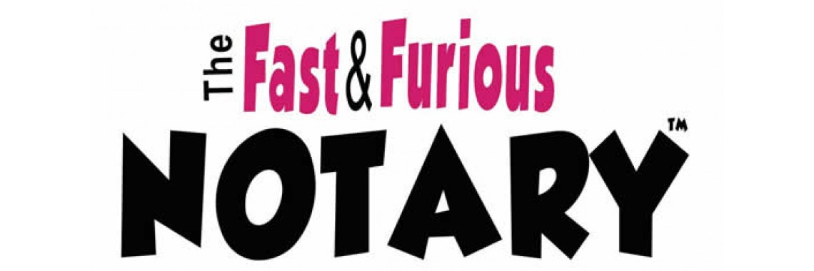 Fast & Furious Notary